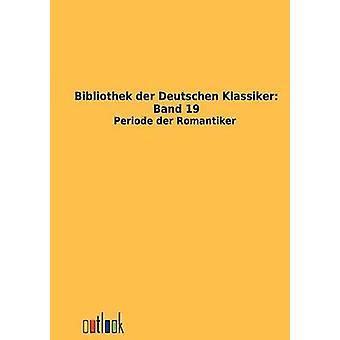 Bibliothek der Deutschen Klassiker Band 19 by Outlook Verlag