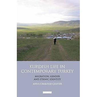 Kurdish Life in Contemporary Turkey by Anna Grabolle Celiker