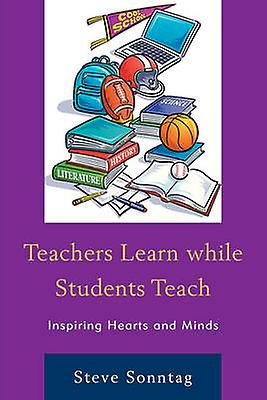 Teachers Learn While Students Teach - Inspiring Hearts and Minds by St