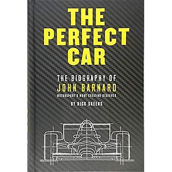 The Perfect Car - The story of John Barnard - Formula 1's most creativ
