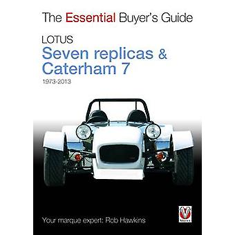 Essential Buyers Guide Lotus Seven Replicas and Caterham by Rob Hawkins