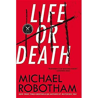 Life or Death by Michael Robotham - 9780316252034 Book