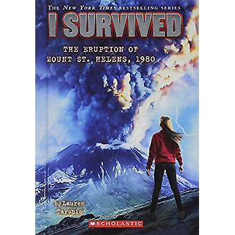 I Survived the Eruption of Mount St. Helens - 1980 by Lauren Tarshis