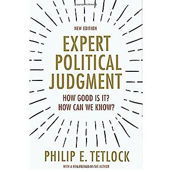 Expert Political Judgment - How Good Is It? How Can We Know? by Philip