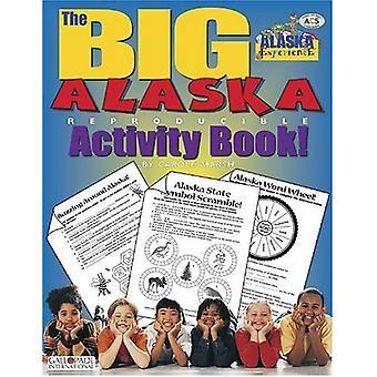 The Big Alaska Activity Book! by Carole Marsh - 9780793399352 Book