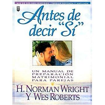 Antes de Decir  -S- - - Before You Say  -I Do! - by N Wright - H Norman Wr