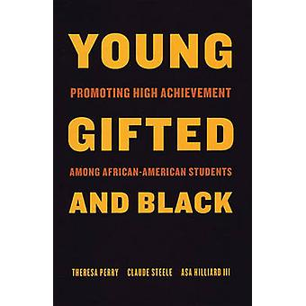 Young - Gifted and Black - Promoting High Achievement among African Am