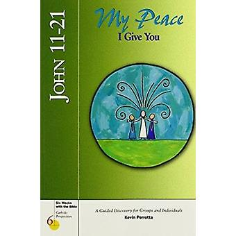 John 11-21 - My Peace I Give You by Kevin Perrotta - 9780829415698 Book