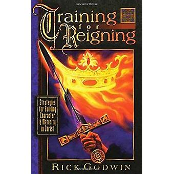 Training for Reigning by Rick Godwin - 9780884194613 Book