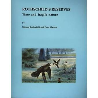 Rothschild's Reserves - Time and Fragile Nature by Miriam Rothschild -