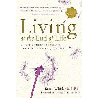 Living at the End of Life - A Hospice Nurse Addresses the Most Common