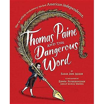 Thomas Paine And The Dangerous Word by Thomas Paine And The Dangerous