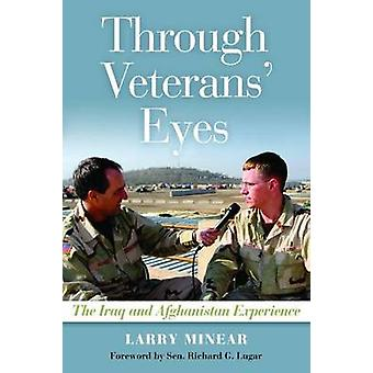 Through Veterans' Eyes - The Iraq and Afghanistan Experience by Larry