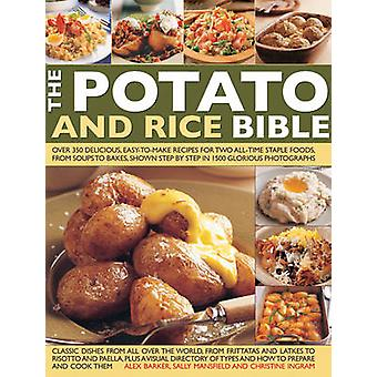The Potato and Rice Bible - Over 350 Delicious Easy-to-Make Recipes fo