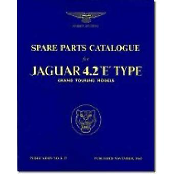Jaguar E-Type 4.2 Series 1 Parts Catalogue (New edition) by R Bentley