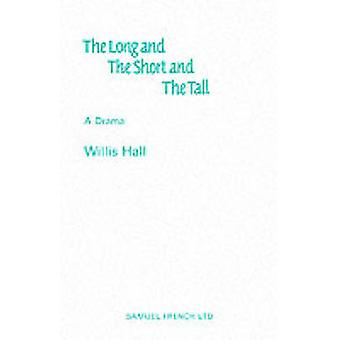 The Long and The Short and The Tall by Hall & Willis
