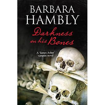 Darkness on His Bones A vampire mystery by Hambly & Barbara
