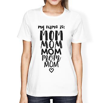Mi chiamo mamma bianco Womens girocollo t-shirt regalo divertente per Grande