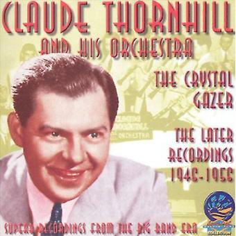 Claude Thornhill & His Orchestra - Later Recordings-the Crystal Gazer [CD] USA import