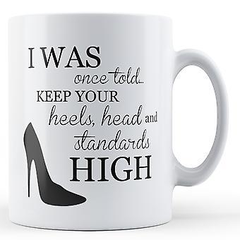 Une fois a dit garder vos normes de tête talons haut - Mug imprimé