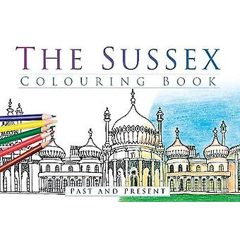 Sussex Colouring Book Past and Present
