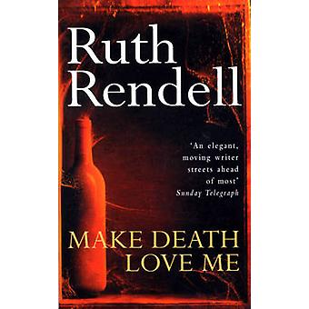 Make Death Love Me by Ruth Rendell - 9780099223306 Book