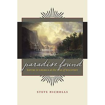 Paradise Found - Nature in America at the Time of Discovery by Steve N