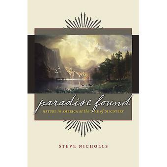 Paraíso encontrado - natureza na América no momento da descoberta por Steve N