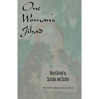Jedna kobieta Dżihad - Nana Asma'u - uczony i pisarz przez Beverly Mack-