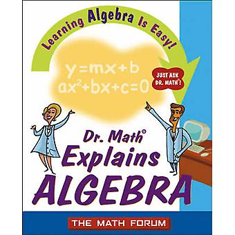 Dr. Math Explains Algebra - Learning Algebra is Easy! Just Ask Dr.Math
