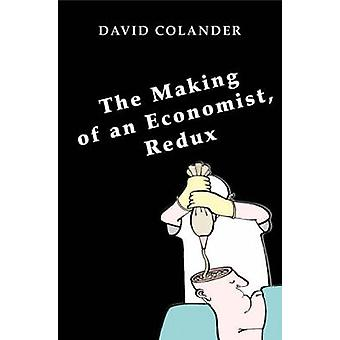The Making of an Economist - Redux by David Colander - 9780691138510