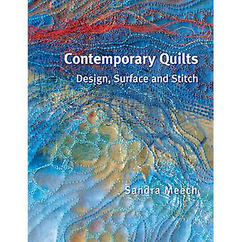 Contemporary Quilts - Design - Surface and Stitch (New edition) by San