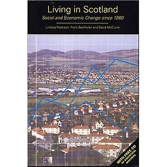 Living in Scotland - Social and Economic Change Since 1980 by Lindsay