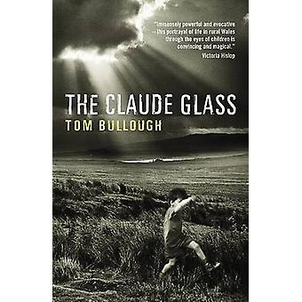 The Claude Glass by Tom Bullough - 9780954899516 Book