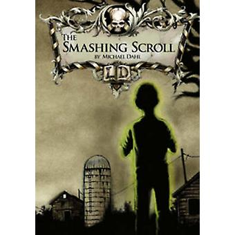 The Smashing Scroll by Michael S. Dahl - 9781406212853 Book