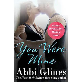 You Were Mine by Abbi Glines - 9781471122323 Book