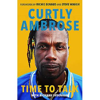 Sir Curtly Ambrose - Time to Talk by Curtly Ambrose - Richard Sydenham
