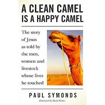 A Clean Camel is a Happy Camel - The Story of Jesus as Told by the Men