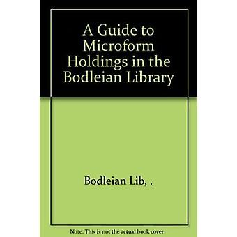 A Guide to Microform Holdings in the Bodleian Library (5th Revised ed