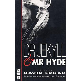 Doctor Jekyll and Mr.Hyde - Play (2nd Revised edition) by David Edgar