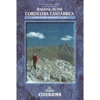 Walking in the Cordillera Cantabrica - A Mountaineering Guide by Robin