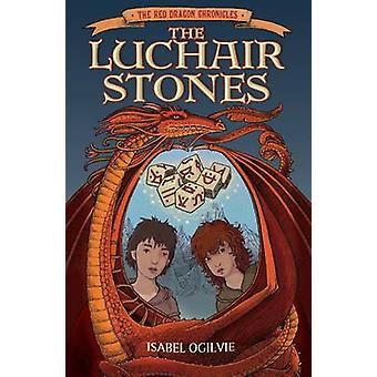 The Luchair Stones by Isabel Ogilvie - 9781907912436 Book