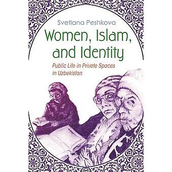 Kvinder - Islam- og identitet - offentlige liv i det Private rum i uzbekistanske