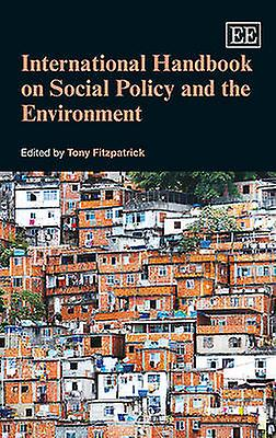 International Handbook on Social Policy and the EnvironHommest by Tony F