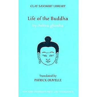 Life of the Buddha by Ashvaghosa - Patrick Olivelle - 9780814762165 B