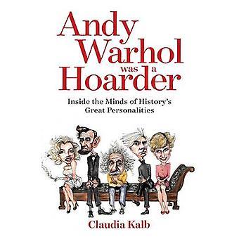 Andy Warhol war ein Schatzbildner - in den Köpfen der Geschichte große Person