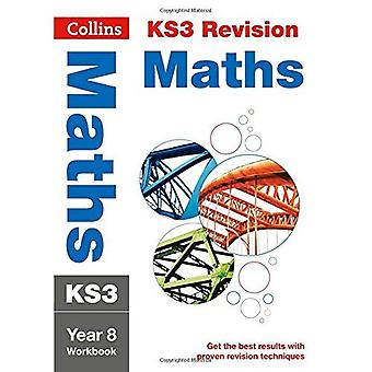 KS3 Maths Year 8: Workbook (Collins KS3 Revision and Practice - New 2014 Curriculum)
