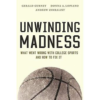 Unwinding Madness: What Went Wrong with College Sports and How to Fix it
