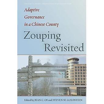 Zouping Revisited: Adaptive Steuerung in einer Chinesisch-Grafschaft - Studien des Walter H. Shorenstein Asia-Pacific Research Center (gebundene Ausgabe)