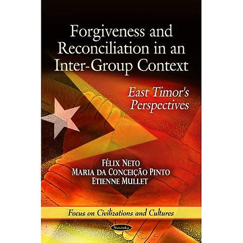 Forgiveness and Reconciliation in an Intergroup Context  East Timor& 039;s Perspectives